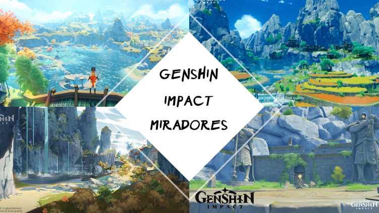 GENSHIN IMPACT MIRADORES